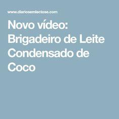 Novo vídeo: Brigadeiro de Leite Condensado de Coco