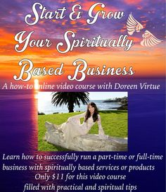 Start and Grow your Spiritually Based Business  - a video course by Doreen Virtue