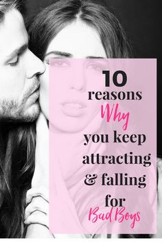 10 Reasons Why you Keep Attracting & Falling for Bad Boys- Get Your FREE REPORT