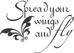 Spread your wings..fly high and fly FRee.