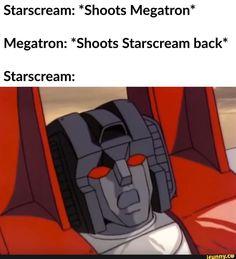 Starscream: *Shoots Megatron* Megatron: *Shoots Starscream back* Starscream: - iFunny :) Transformers Starscream, Transformers Memes, Transformers Humanized, Nemesis Prime, Book Cover Art, Optimus Prime, Sound Waves, Pulp Fiction, Popular Memes