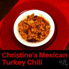 Christine's Mexican Turkey Chili, perfect for the 17 Day Diet (Cycle 2 or Cycle 3 approved). Omit beans for Cycle 1 Approved Meal! Pin for Recipe #17dd #17daydiet http://17ddblog.com/christines-mexican-turkey-chili/