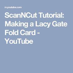 ScanNCut Tutorial: Making a Lacy Gate Fold Card - YouTube