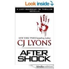 After Shock: A Novella (Lucy Guardino FBI Thrillers) - Kindle edition by CJ Lyons. Mystery, Thriller & Suspense Kindle eBooks @ Amazon.com. As head of the FBI's Sexual Assault Felony Enforcement Squad, Agent Lucy Guardino has made a name for herself bringing the lowest of lowlifes to justice. Rapists, serial killers, pedophiles—she's faced them all down with her signature grit and determination.   .
