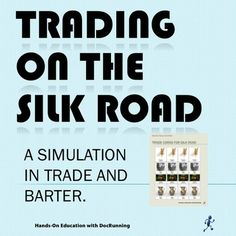 Trading on the Silk Road: A simulation in barter and trade from DocRunning Education on TeachersNotebook.com -  (18 pages)  - Experience trade on the silk road through this trade and barter simulation.  Trade cards provide students the good, but can they meet the challenges of different language and scarcity on the silk road