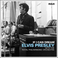 Elvis Presley - If I Can Dream: Elvis Presley With The Royal Philharmonic Orchestra on 180g 2LP + Exclusive Poster
