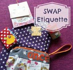 Swap Etiquette - This post is a MUST read for anyone that is thinking about joining a SWAP.