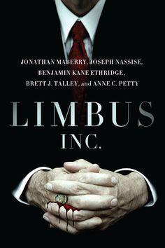 Limbus Inc -  Jonathan Maberry, Anne C. Petty, Benjamin Kane Ethridge, Brett J. Talley, Joseph Nasisse