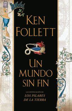 Descargar Un Mundo sin Fin -Ken Follett en PDF, ePub, mobi o Leer Online I Love Books, Good Books, Books To Read, My Books, Ken Follett, Book Writer, Film Music Books, Inspirational Books, Book Recommendations