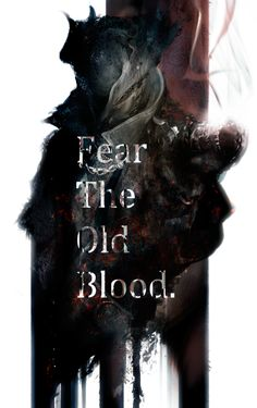 Fear the Old Blood...