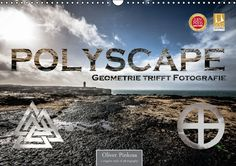 Polyscape - Geometrie trifft Fotografie - CALVENDO Kalender von Oliver Pinkoss