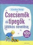 Csecsemők és tipegők játékos nevelése (könyv) - Caroline Young | rukkola.hu