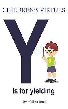 Children's #Book - Children's Virtues: Y is for Yielding (Volume 25) by Melissa Jones, http://www.amazon.com/dp/B00M3H25E2/ref=cm_sw_r_pi_dp_dQR7tb1P3X81D