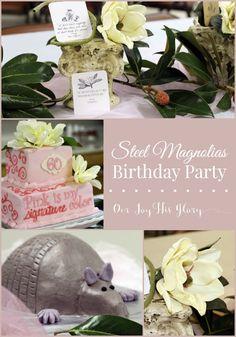 Steel Magnolias Bday Party