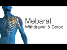 http://holisticdrugrehab.com/program.html -- Mebaral Withdrawal and Detox - call 800-303-2938 24 hours a day for information about Mebaral withdrawals and to discuss where you can get detox help.