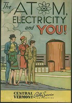 The Atom, Electricity & You_Central Vermont Public Service Vintage Advertisements, Vintage Ads, Vintage Posters, Vintage Space, Atomic Punk, Atomic Age, Science Fiction Art, Science Humor, Space Race
