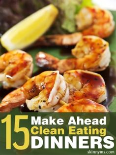 15 Make Ahead CleanEating Dinners
