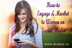 How-to Engage and Market to Women on Social Media