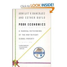 """""""Poor Economics: A Radical Rethinking of the Way to Fight Global Poverty"""" by Abhijit Banerjee and Esther Duflo New Books, Books To Read, Life Changing Books, International Development, Book Writing Tips, Reading Rainbow, Reading Lists, Economics, Book Worms"""