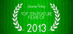 Top Ten Films 2013 for Directors Notes.