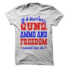 If It Involves Guns Ammo and Freedom Count Me In T-Shirt 2nd Ammendment Tee 4th of July Independence Day Shirt by LuckyMonkeyTees on Etsy https://www.etsy.com/listing/398006017/if-it-involves-guns-ammo-and-freedom