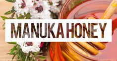Learn the benefits and uses of Manuka honey and what makes it stand out, and how you can add it into your routine.