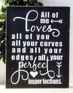 All of Me Loves All of You Wood Sign
