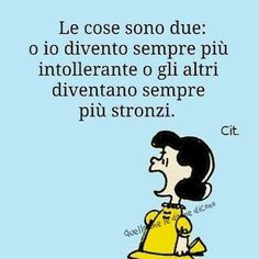 Frasi celebri Favorite Quotes, Funny Quotes, Comics, My Love, Instagram Posts, Peanuts Gang, Scorpion, Emoticon, Woodstock