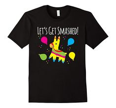 Amazon.com: Let's Get Smashed! Funny Party Pinata T-Shirt: Clothing