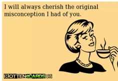 """I will always cherish the original misconception I had of you"". Narcissistic Sociopath - Pinterest"