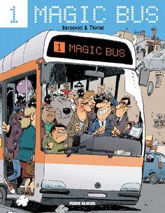 Magic Bus, une peuplade étrange - http://www.ligneclaire.info/thiriet-bercovici-23443.html