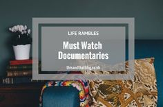 Life Rambles: Must Watch Documentaries