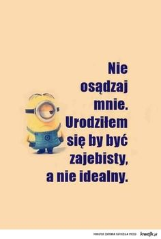 Wszyscy inni są idealni to ja nie muszę! All Quotes, True Quotes, Wtf Funny, Funny Memes, Stupid Texts, Polish Memes, Weekend Humor, Story Of My Life, Life Lessons