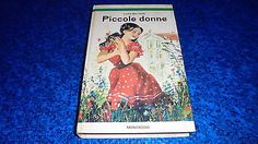Louisa May Alcott:Piccole Donne.Biblioteca Anni Verdi Mondadori.Ottobre 1965