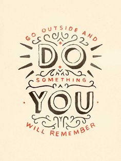 Go Outside & Do Something You Will Remember