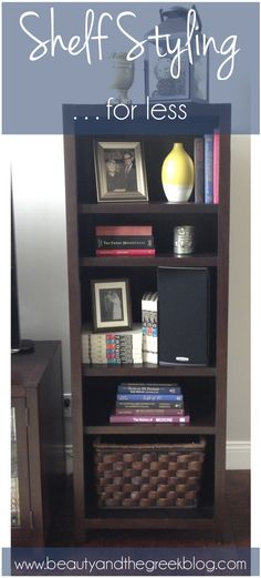Bookshelf Styling for Less: Using the stuff you already have  Beauty and the Greek Blog