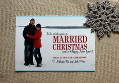 This couple used their Christmas card as a wedding announcement!  Smart and cute!