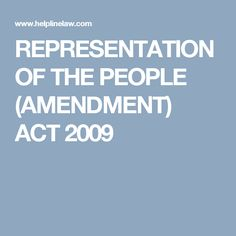 REPRESENTATION OF THE PEOPLE (AMENDMENT) ACT 2009