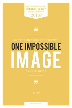 Are you creating one IMPOSSIBLE image on each shoot? A challenge for a new year.