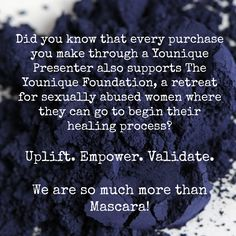 Younique foundation for sexually abused women. Every purchase goes to help! We are so much more than makeup! Ask me how you can be a part of this!