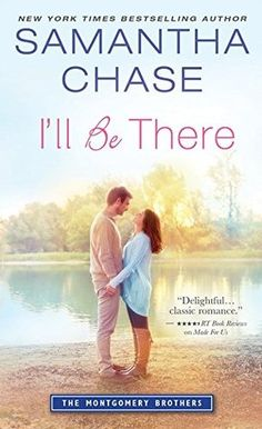 I'll Be There by Samantha Chase (Montgomery Brothers #6)  This is a heartwarming story of healing. Chase masterfully tackles difficult life circumstances while still managing to bring you through the range of emotions one must achieve to truly heal.  http://tometender.blogspot.com/2015/11/ill-be-there-by-samantha-chase.html