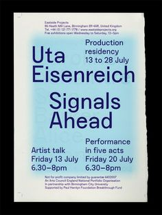 "Uta Eisenreich Signals Ahead is a short production residency focusing on the language of signage in the locale. Uta Eisenreich is planning to develop a series of narrative acts that combine objects and words in a sequence designed for both play and book forms. She will be producing and recording object moments across the entire space of the gallery culminating in ""A Performance in 5 Acts"" and a set of material for James Langdon's next publication which follows on from his acclaimed BOOK in…"