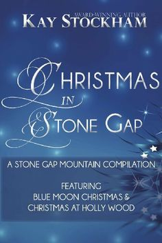 Christmas in Stone Gap (Stone Gap Mountain) by Kay Stockham, http://www.amazon.com/dp/B00H11T75K/ref=cm_sw_r_pi_dp_mfjNsb0X7XYYH