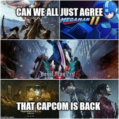 Back with a bang to say the least. Best AAA company of the decade alongside Sony and Nintendo in my opinion. Video Games Funny, Funny Games, Funny Gaming Memes, Loose Weight Fast, Mega Man, My Opinions, Monster Hunter, Resident Evil, Games To Play
