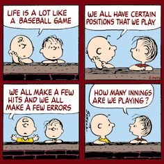 LIFE IS LIKE A BASEBALL GAME