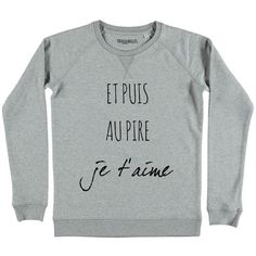 Sweat Je t'aime, Triaaangles, euros Funny Shirts, Tee Shirts, Tees, Simple Elegant Wedding Dress, Message T Shirts, Funny Outfits, Funny Clothes, Funny Fashion, Shirt Store