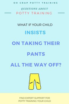 potty training tips | what to do when your child takes pants all the way off | Oh Crap Potty Training | help with potty training