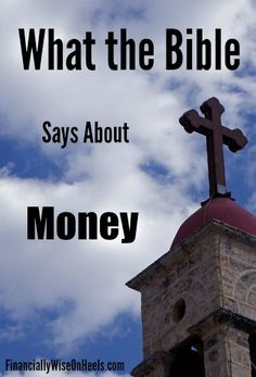 What the Bible Says about money, budgeting, getting out of debt and giving? Find out some of the most powerful thoughts from the Holy Bible on http://www.financiallywiseonheels.com/what-the-bible-says-about-money/  #Bible #money #debt #giving