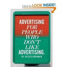 Advertising for People Who Don't Like Advertising.