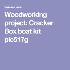 Woodworking project: Cracker Box boat kit pic517g